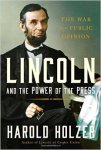 Lincoln and the Power of the Press